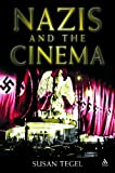 Nazis and the Cinema, Tegel, Susan and Tegel, 1847250009