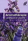 Aromathérapie pratique et usuelle par Faucon