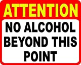 no alcoholic beverages - Attention No Alcohol Beyond This Point Decal. 8x10. 1 Pair (2-Decals) Make Sure Customers Follow Alcoholic Beverage Use Rules. Made in USA.