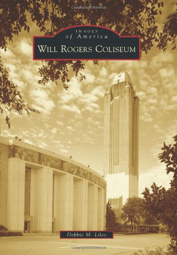 Download Will Rogers Coliseum (Images of America) pdf