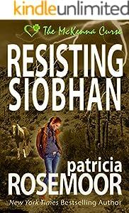 Resisting Siobhan (The McKenna Curse Book 3)