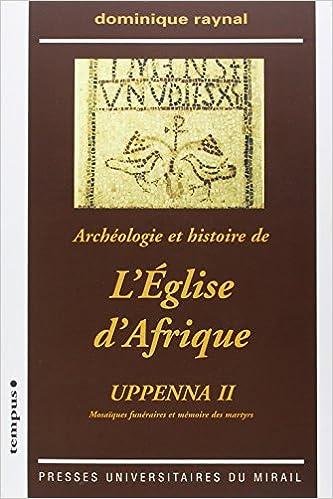 Livre Archéologie et histoire de l'Eglise d'Afrique : Uppenna II Mosaïques funéraires et mémoire des martyrs (1Cédérom) pdf