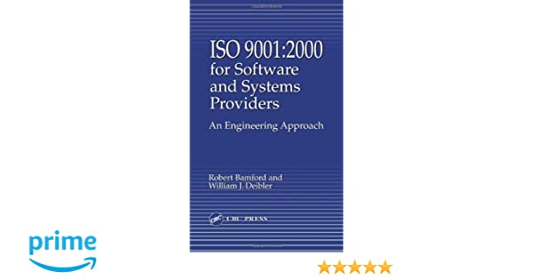 ISO 9001: 2000 for Software and Systems Providers:  An Engineering Approach