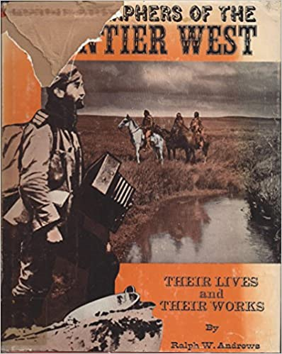 Read Photographers of the frontier West; their lives and works, 1875 to 1915 PDF