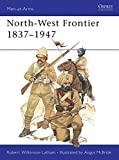 img - for North-West Frontier 1837-1947 (Men at Arms Series, 72) book / textbook / text book