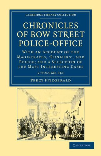 Chronicles of Bow Street Police-Office 2 Volume Set: With an Account of the Magistrates,