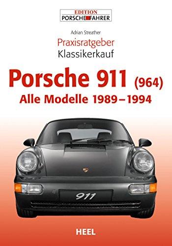 Carreras Porsche Cabrio - Praxisratgeber Klassikerkauf Porsche 911 (964): Alle Modelle 1989 - 1994 (German Edition)