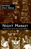 Front cover for the book Night Market: Sexual Cultures and the Thai Economic Miracle by Ryan Bishop