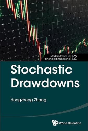 Stochastic Drawdowns (Modern Trends in Financial Engineering) by World Scientific Publishing Company