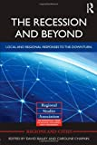 The Recession and Beyond : Local and Regional Responses to the Downturn, , 0415710154