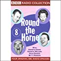 Round the Horne: Volume 8 Radio/TV Program by Kenneth Horne,  more Narrated by Kenneth Horne, Kenneth Williams, Betty Marsden, Hugh Paddick