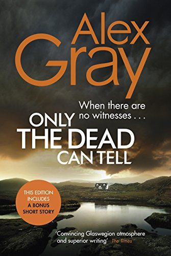Only the Dead Can Tell (William Lorimer Book 15) by [Gray, Alex]