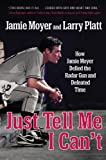 Just Tell Me I Can't, Jamie Moyer and Larry Platt, 1455521574