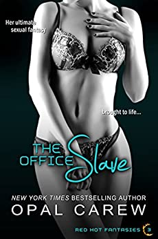 The Office Slave (The Office Slave Series Book 1) by [Carew, Opal]