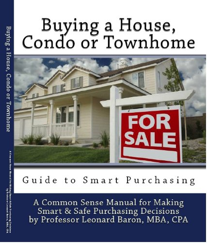 Buying a House, Condo or Townhome - Guide to Smart Purchasing (A Common Sense Guide) (Buying A Condo Vs Buying A House)