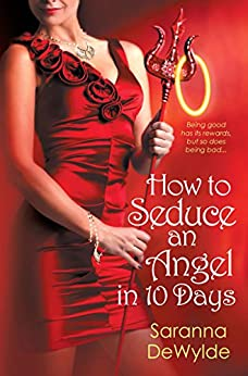 How to Seduce an Angel in 10 Days (10 Days Series) by [DeWylde, Saranna]