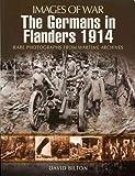 The Germans in Flanders 1914  (Images of War)