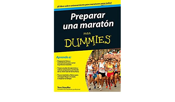 Amazon.com: Preparar una maratón para Dummies (Spanish Edition) eBook: Tere Stouffer, Sandra del Molino: Kindle Store