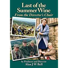 Last of the Summer Wine - From the Director's Chair