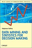 Data Mining and Statistics for Decision Making, 2nd Edition Front Cover