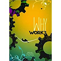 Why Work?: Arguments for the Leisure Society
