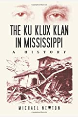 The Ku Klux Klan in Mississippi: A History Hardcover