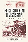 The Ku Klux Klan in Mississippi: A History