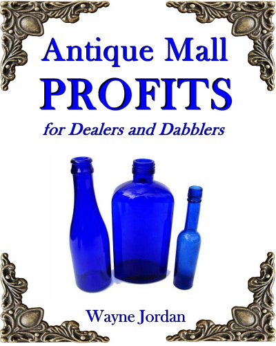 Antique Mall Profits: For Dealers and - Mall Wayne