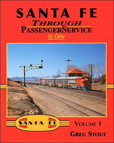 Read Online Santa Fe Through Passenger Service in Color, Vol. 1 pdf epub