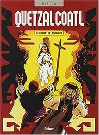 Quetzalcoatl, Tome 7 : Le secret de la Malinche par Jean-Yves Mitton