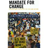 Mandate for Change: Policies and Leadership for 2009 and Beyond