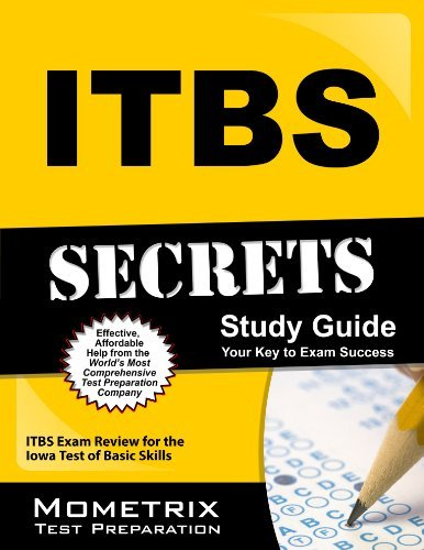 ITBS Secrets Study Guide: ITBS Exam Review for the Iowa Test of Basic Skills by ITBS Exam Secrets Test Prep Team (2013-02-14) Paperback