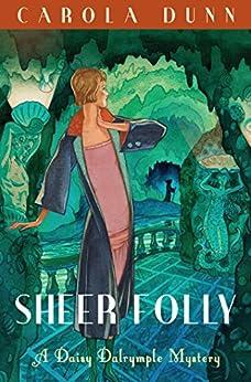 Sheer Folly (A Daisy Dalrymple Mystery) by [Dunn, Carola]