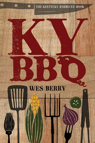 The Kentucky Barbecue Book by Wes Berry