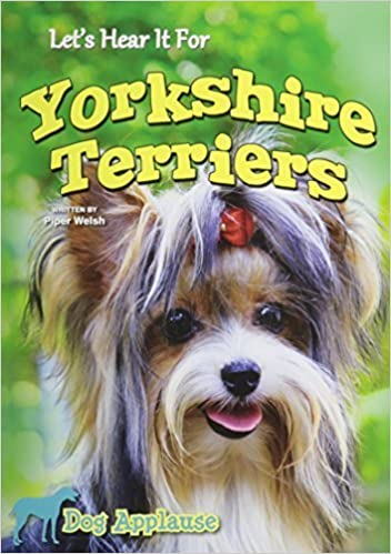 Book Let's Hear It for Yorkshire Terriers (Dog Applause) by Welsh, Piper (2013)