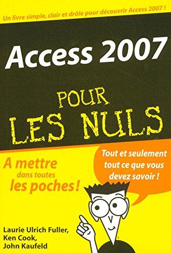 Access 2007 Poche Pour les Nuls Broché – 23 mai 2007 John KAUFELD Ken COOK Laurie ULRICH FULLER First Interactive
