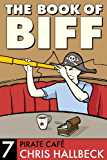 The Book of Biff #7 Pirate Café