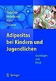 Adipositas bei Kindern und Jugendlichen: Grundlagen und Klinik