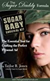 Sugar Baby Survival Kit: The Essential Tool for Crafting the Perfect Personal Ad