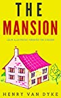 The Mansion: Color Illustrated, Formatted for E-Readers (Unabridged Version)