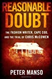 Reasonable Doubt: The Fashion Writer, Cape Cod, and the Trial of Chris McCowen