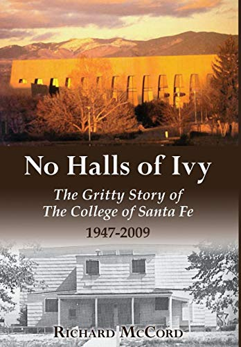 No Halls of Ivy: The Gritty Story of the College of Santa Fe 1947-2009 ()