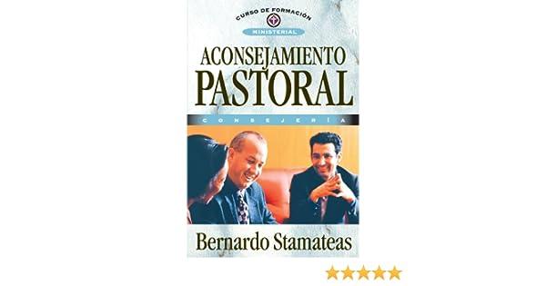 Aconsejamiento Pastoral (Curso de Formacion Ministerial: Consejeria) (Spanish Edition)