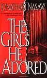 The Girls He Adored, Jonathan Nasaw, 0671787454