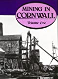 Mining in Cornwall : A Pictorial Record, 1850-1960, Trounson, J. H., 0907566839