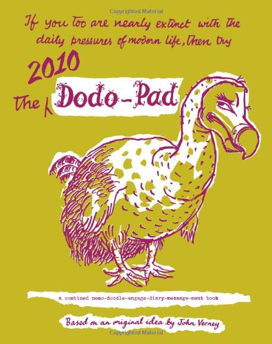Dodo Pad Desk Diary 2010 2010: A Combined Memo-doodle-engage-diary-planner-message-ment Book