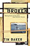 Broken, Tim Baker, 1576836533