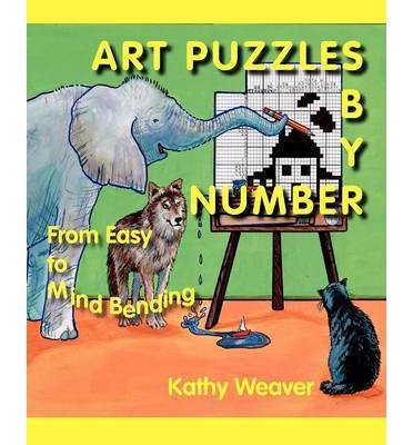 [ Art Puzzles by Number: From Easy to Mind Bending[ ART PUZZLES BY NUMBER: FROM EASY TO MIND BENDING ] By Weaver, Kathy ( Author )Feb-01-2010 Paperback pdf