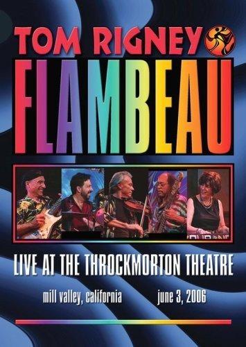 Tom Rigney & Flambeau - Live At The Throckmorton Theater