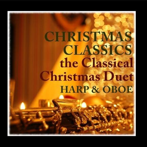 Christmas Classics With Harp and Oboe by Classical Christmas Harp and Oboe Duet (2010) Audio CD